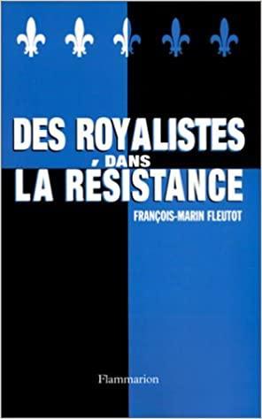 Des royalistes dans la resistance